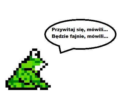 Uważaj – nigdy nie wiesz kiedy Żaba przyjdzie…